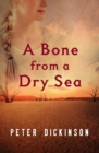 Image for A Bone from a Dry Sea