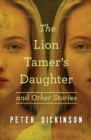 Image for The Lion Tamer's Daughter : And Other Stories