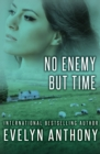Image for No enemy but time