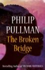 Image for The broken bridge