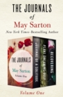 Image for The Journals of May Sarton Volume One: Journal of a Solitude, Plant Dreaming Deep, and Recovering