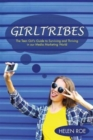 Image for Girltribes : The Teen Girl's Guide to Surviving and Thriving in Our Media Marketing World