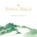 Image for Eternal Thread : Inspired Poems and Artwork