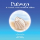 Image for Pathways : A Seashell Meditation for Children