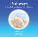 Image for Pathways: A Seashell Meditation for Children