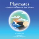 Image for Playmates: A Seashell Meditation for Children
