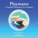 Image for Playmates : A Seashell Meditation for Children