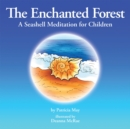 Image for Enchanted Forest: A Seashell Meditation for Children.