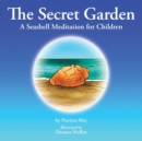 Image for The Secret Garden : A Seashell Meditation for Children