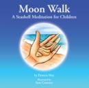 Image for Moon Walk: A Seashell Meditation for Children.