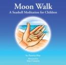 Image for Moon Walk : A Seashell Meditation for Children