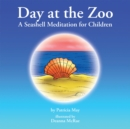 Image for Day at the Zoo: A Seashell Meditation for Children.
