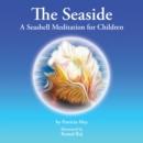 Image for Seaside: A Seashell Meditation for Children.