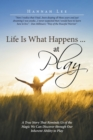 Image for Life Is What Happens ... at Play : A True Story That Reminds Us of the Magic We Can Discover Through Our Inherent Ability to Play