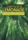Image for From Lemons to Lemonade : My Journey from Loss to Renewal