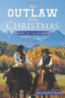 Image for An Outlaw for Christmas : Book One, the Colorado Chronicles