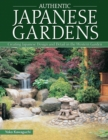 Image for Authentic Japanese gardens  : creating Japanese design and detail in the western garden