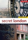 Image for Secret London, Updated Edition : Exploring the Hidden City, with Original Walks and Unusual Places to Visit