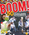 Image for Boom!  : 50 fantastic science experiments to try at home