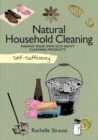 Image for Natural household cleaning  : making your own eco-savvy cleaning products
