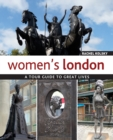 Image for Women's London  : a tour guide to great lives