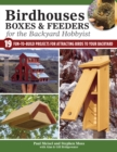 Image for Birdhouses, boxes & feeders for the backyard hobbyist  : 19 fun-to-build projects for attracting birds to your backyard