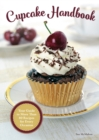 Image for Cupcake handbook  : your guide to more than 80 recipes for every occasion