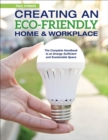 Image for Creating an eco-friendly home & workplace  : the complete handbook to an energy-sufficient and sustainable space