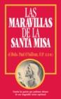 Image for Las Maravillas de la Santa Misa: Spanish Edition of the Wonders of the Mass