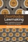 Image for Unorthodox lawmaking  : new legislative processes in the U.S. Congress
