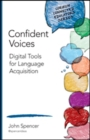 Image for Confident voices  : digital tools for language acquisition
