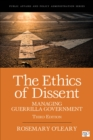 Image for The ethics of dissent  : managing guerrilla government