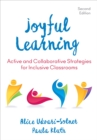 Image for Joyful learning  : active and collaborative learning in inclusive classrooms