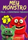 Image for Meu Monstro - Livro 2 - Felix... O Monstrinho Travesso