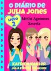 Image for O Diario de Julia Jones 2 - Minha Agressora Secreta