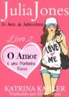 Image for Julia Jones - Os Anos da Adolescencia - Livro 2: O Amor e uma Montanha Russa