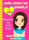 Image for Julia Jones'un Gunlugu - 1. Kitap - HayatA mA n En Kotu Gunu!