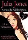 Image for Julia Jones - A Fase da Adolescencia - Livro 3 - Amor Verdadeiro