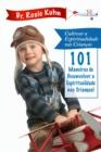 Image for 101 Maneiras de Desenvolver a Espiritualidade das Nossas Criancas