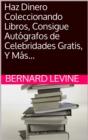 Image for Haz Dinero Coleccionando Libros, Consigue Autografos de Celebridades Gratis, Y Mas...
