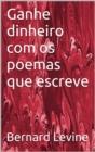 Image for Ganhe dinheiro com os poemas que escreve