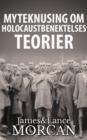Image for Myteknusing om Holocaustbenektelses Teorier