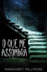 Image for O Que Me Assombra