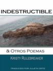 Image for Indestructible y otros poemas