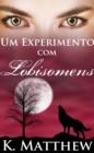 Image for Um Experimento com Lobisomens