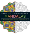 Image for Stress Less Color-By-Number Mandalas : 75 Coloring Pages for Peace and Relaxation