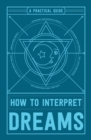 Image for How to interpret dreams  : a practical guide