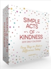 Image for Simple Acts of Kindness 2019 Daily Calendar : Easy Ways to Make a Difference Today!