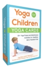 Image for Yoga for Children--Yoga Cards : 50+ Yoga Poses and Mindfulness Activities for Healthier, More Resilient Kids