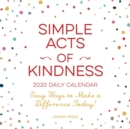 Image for Simple Acts of Kindness 2020 Daily Calendar : Easy Ways to Make a Difference Today!